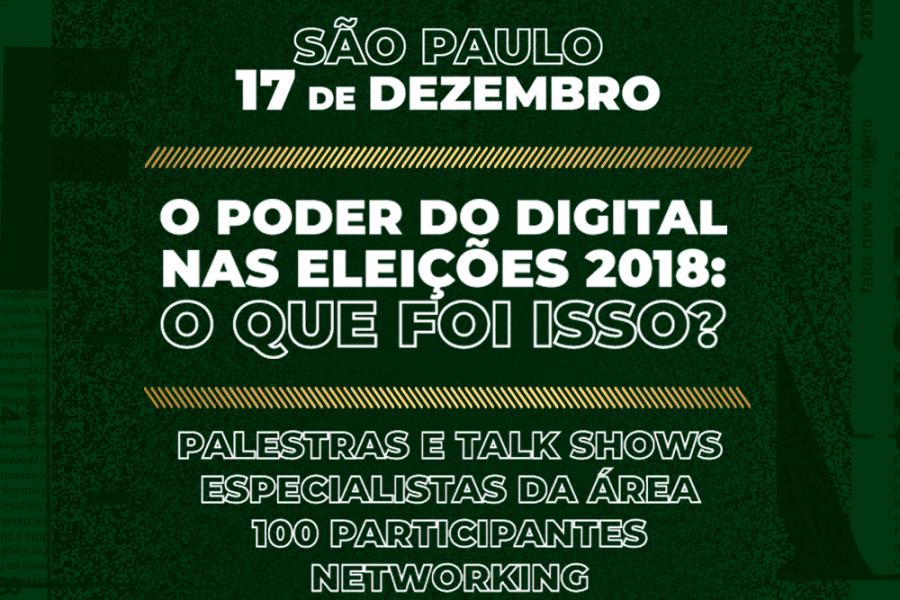 O Poder do Digital nas eleições de 2018 é tema de destaque em  evento em São Paulo
